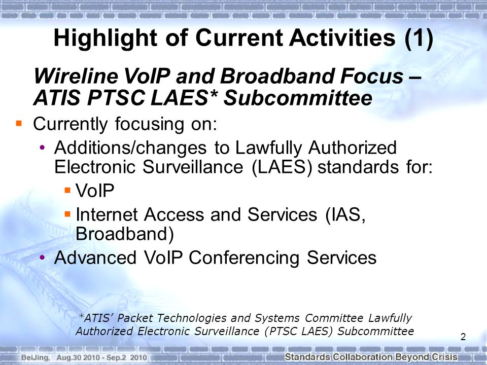 2 *ATIS' Packet Technologies and Systems Committee Lawfully Authorized Electronic Surveillance (PTSC LAES) Subcommittee Highlight of Current Activitie