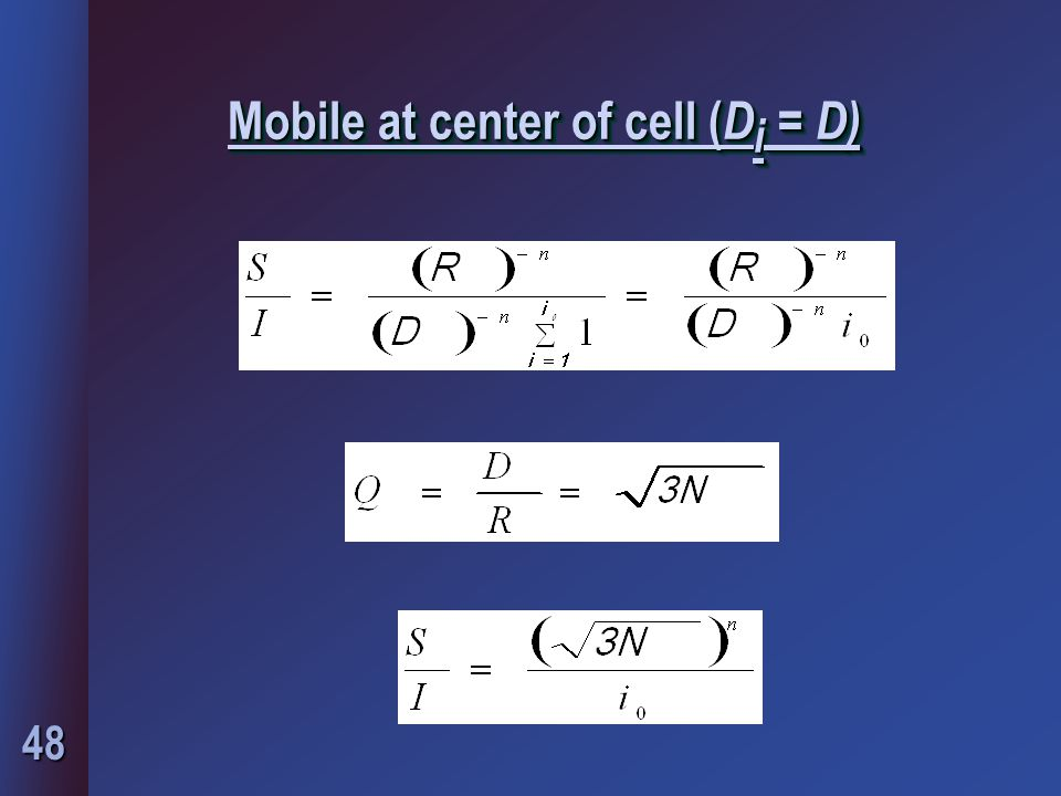 48 Mobile at center of cell ( D i = D)