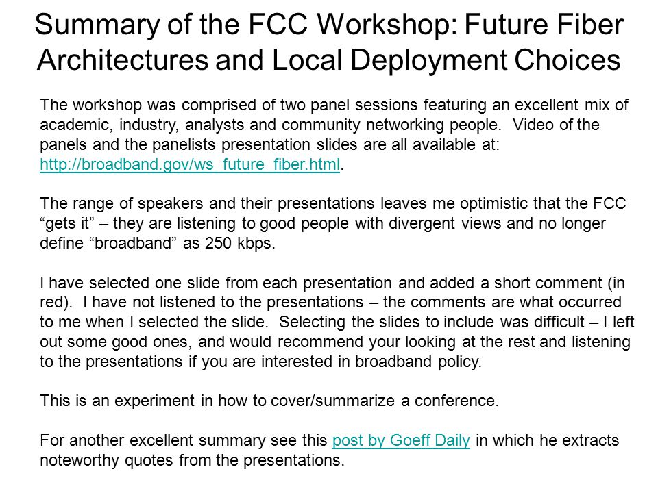Summary of the FCC Workshop: Future Fiber Architectures and Local Deployment Choices The workshop was comprised of two panel sessions featuring an exc