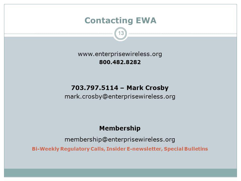 Contacting EWA www.enterprisewireless.org 800.482.8282 703.797.5114 – Mark Crosby mark.crosby@enterprisewireless.org Membership membership@enterprisew