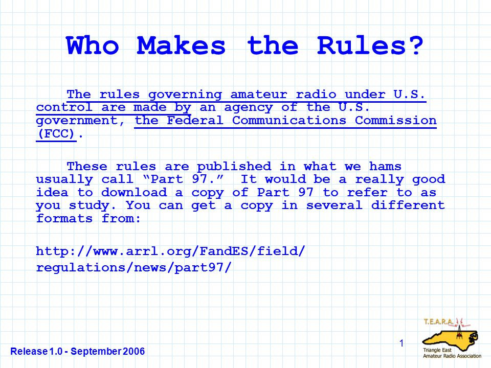 Release 1.0 - September 2006 102 T1C10 Answer - D §97.111 The only time you cannot communicate with a foreign ham is when either their government or ours says you cannot.