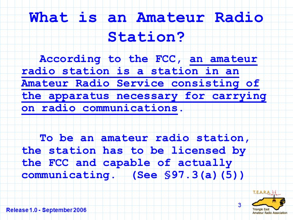 Release 1.0 - September 2006 84 T1C01 Answer - C §97.5(a) (a) The station apparatus must be under the physical control of a person named in an amateur station license grant on the ULS consolidated license database or a person authorized for alien reciprocal operation by §97.107 of this part, before the station may transmit on any amateur service frequency...