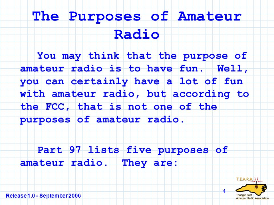 Release 1.0 - September 2006 75 Radio Bands You are already familiar with radio bands, even if you don't realize it.