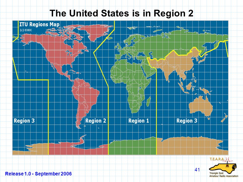 Release 1.0 - September 2006 41 The United States is in Region 2