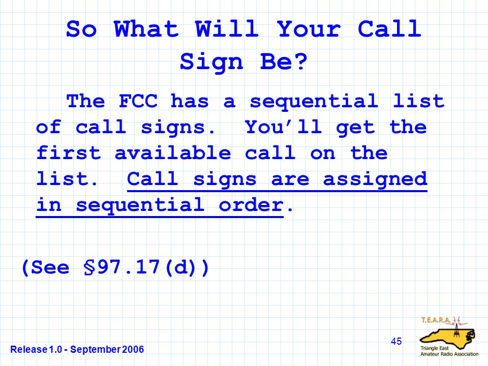 Release 1.0 - September 2006 45 So What Will Your Call Sign Be.