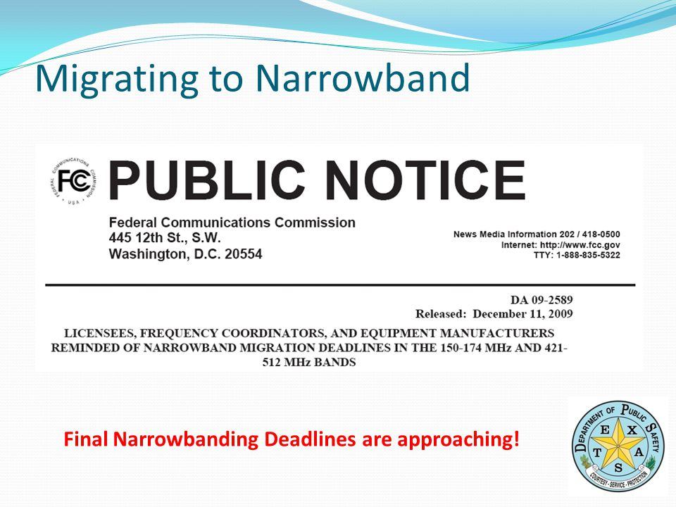 Final Narrowbanding Deadlines are approaching! Migrating to Narrowband