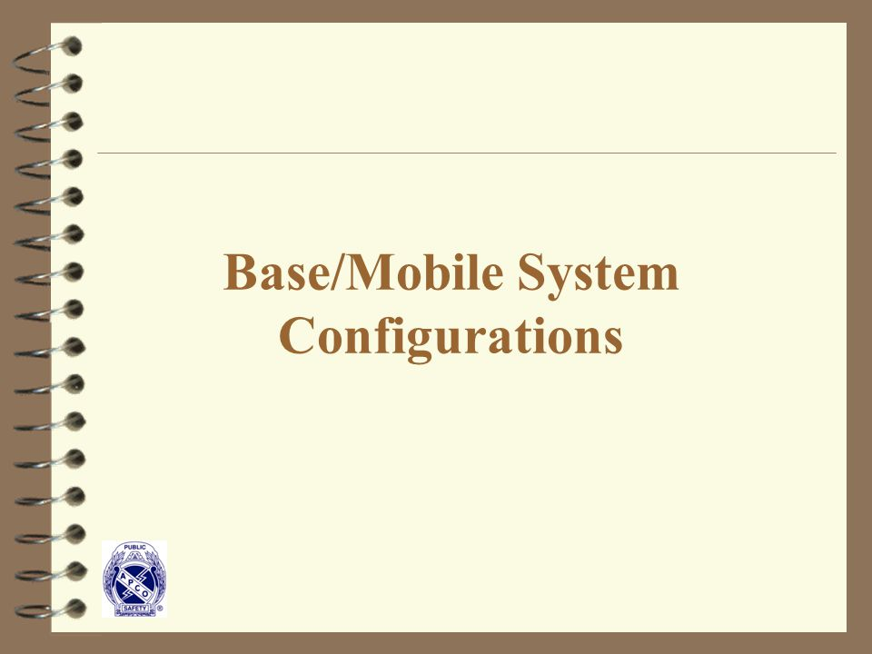 Base/Mobile System Configurations