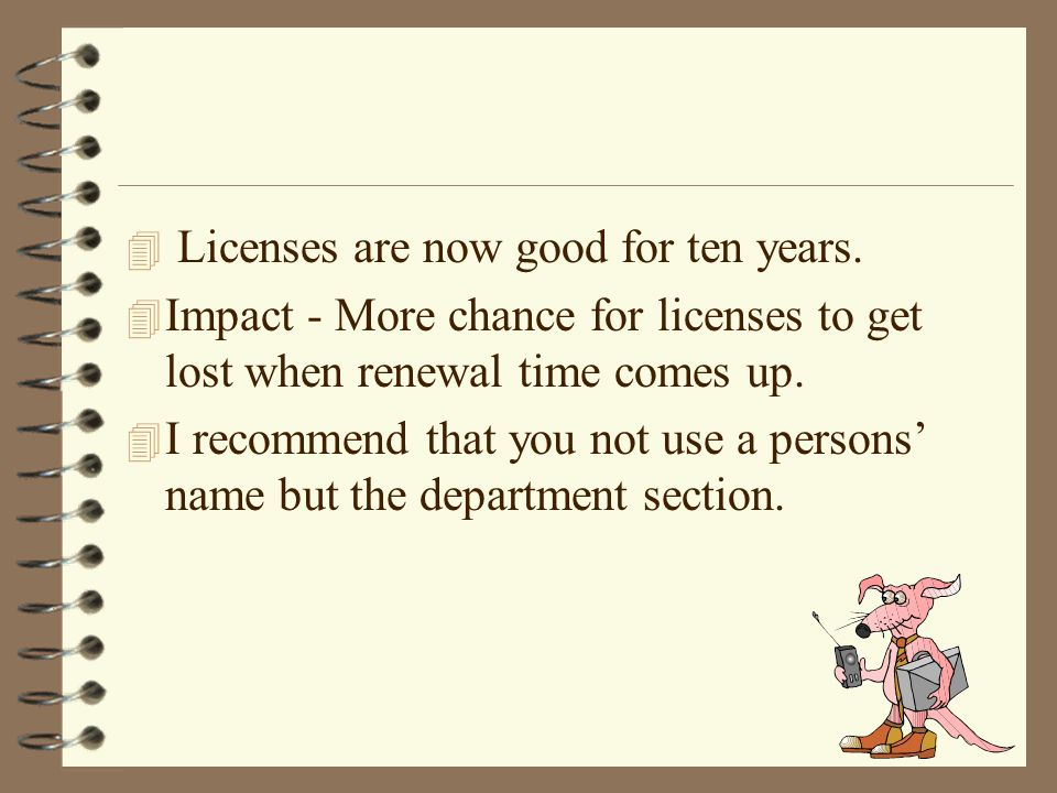 4 Licenses are now good for ten years.