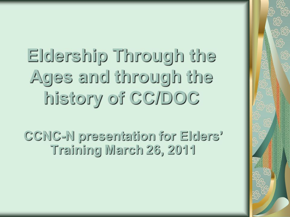 History of Eldership & Spiritual Leadership in the Judeo-Christian tradition Continued institutionalization of a National Church further decentralized the lay Elder's authority and influence.