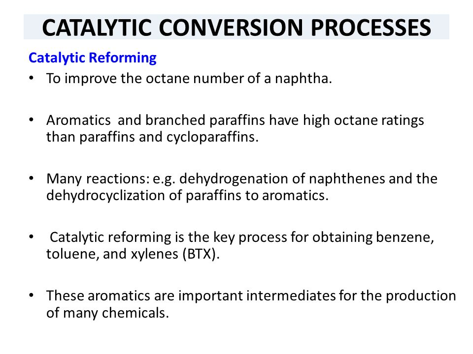 Reformer Feeds heavy naphtha fraction produced from atmospheric distillation units.