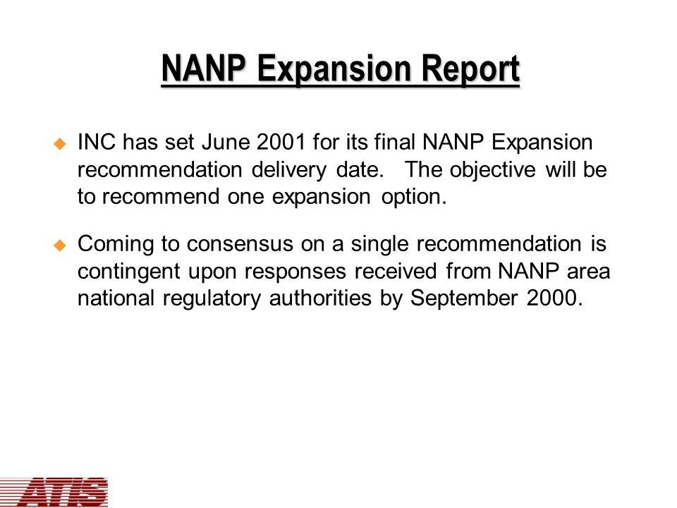 NANP Expansion Report  INC has set June 2001 for its final NANP Expansion recommendation delivery date.