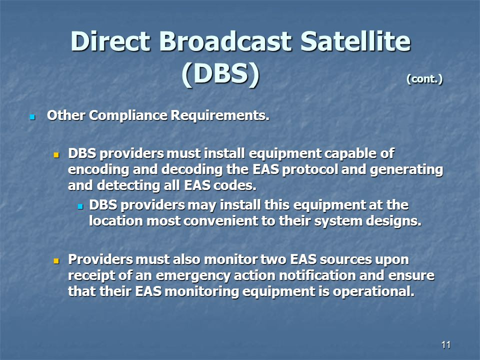 11 Direct Broadcast Satellite (DBS) (cont.) Other Compliance Requirements.