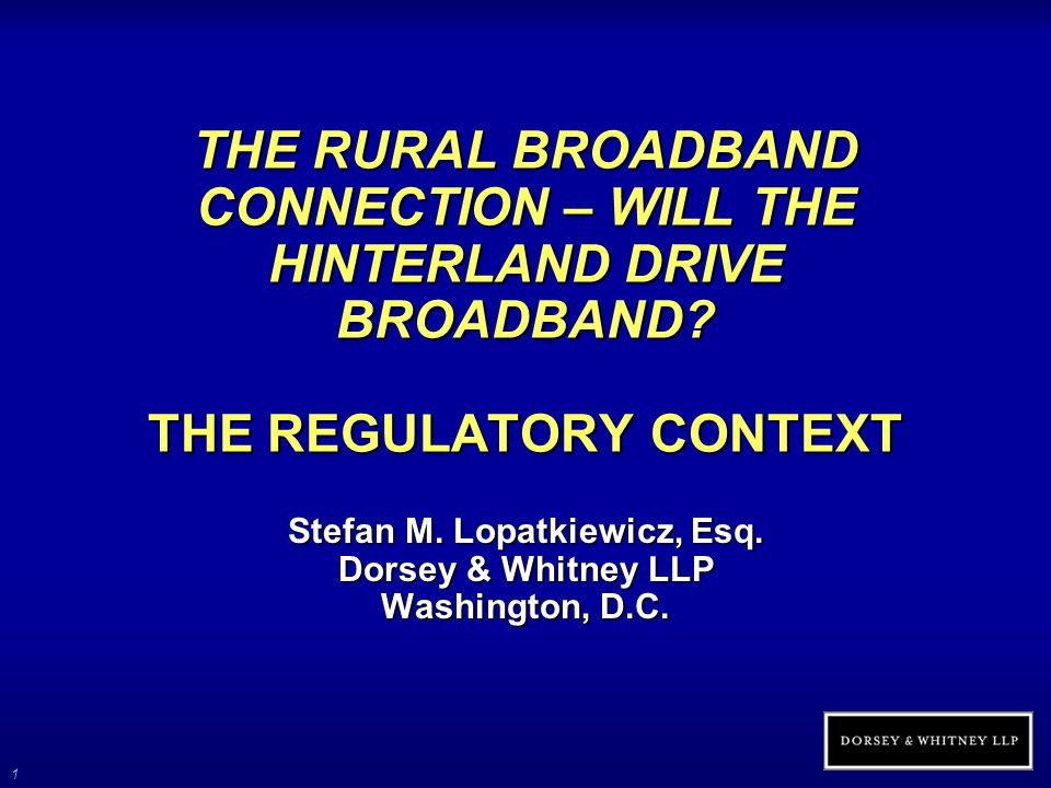 1 THE RURAL BROADBAND CONNECTION – WILL THE HINTERLAND DRIVE BROADBAND.