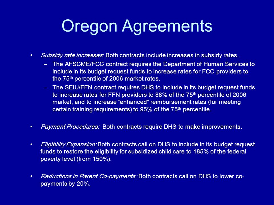 Oregon Agreements Subsidy rate increases: Both contracts include increases in subsidy rates.