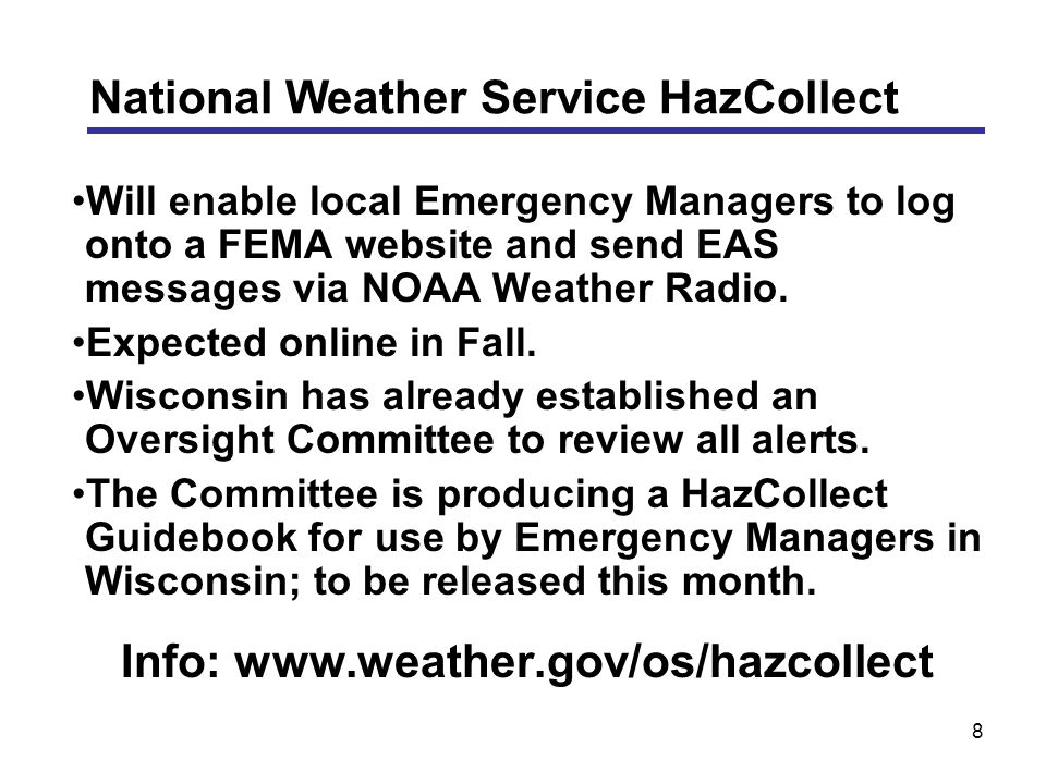8 Will enable local Emergency Managers to log onto a FEMA website and send EAS messages via NOAA Weather Radio.