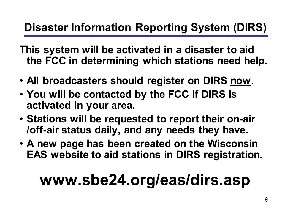 9 This system will be activated in a disaster to aid the FCC in determining which stations need help.