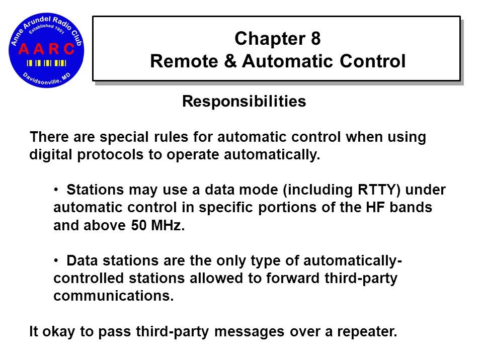 Chapter 8 Remote & Automatic Control Responsibilities There are special rules for automatic control when using digital protocols to operate automatically.