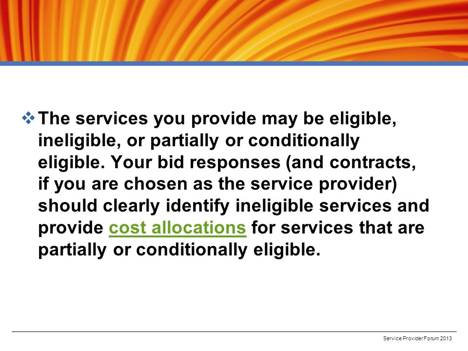  The services you provide may be eligible, ineligible, or partially or conditionally eligible.