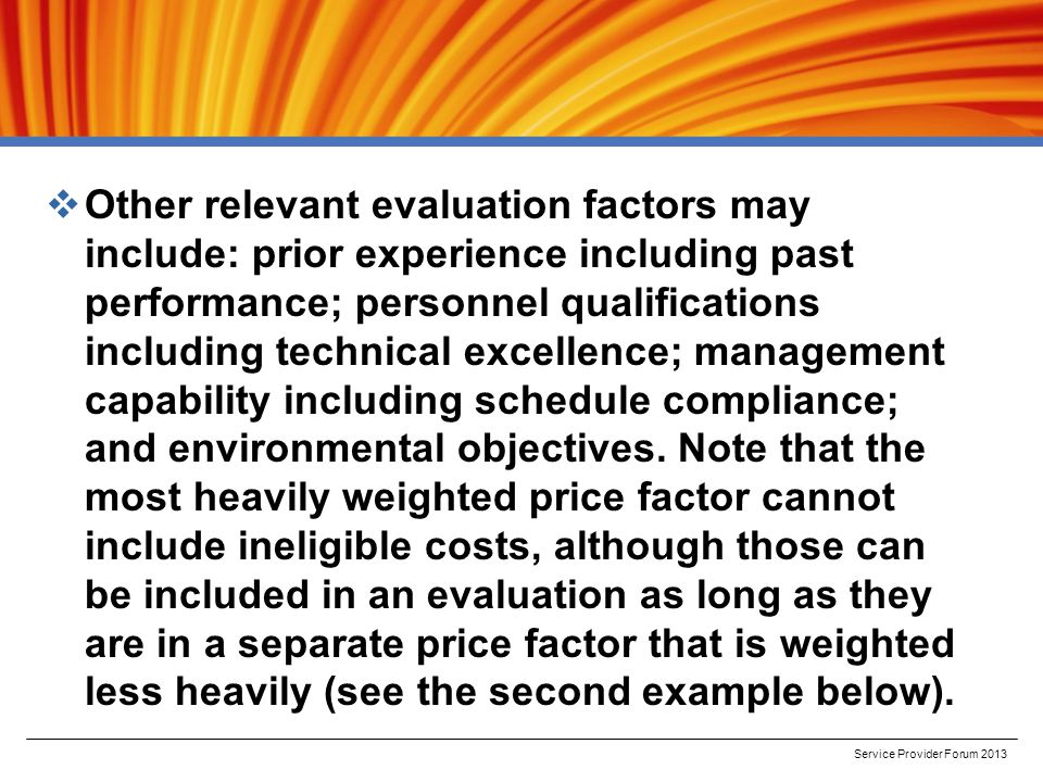  Other relevant evaluation factors may include: prior experience including past performance; personnel qualifications including technical excellence; management capability including schedule compliance; and environmental objectives.
