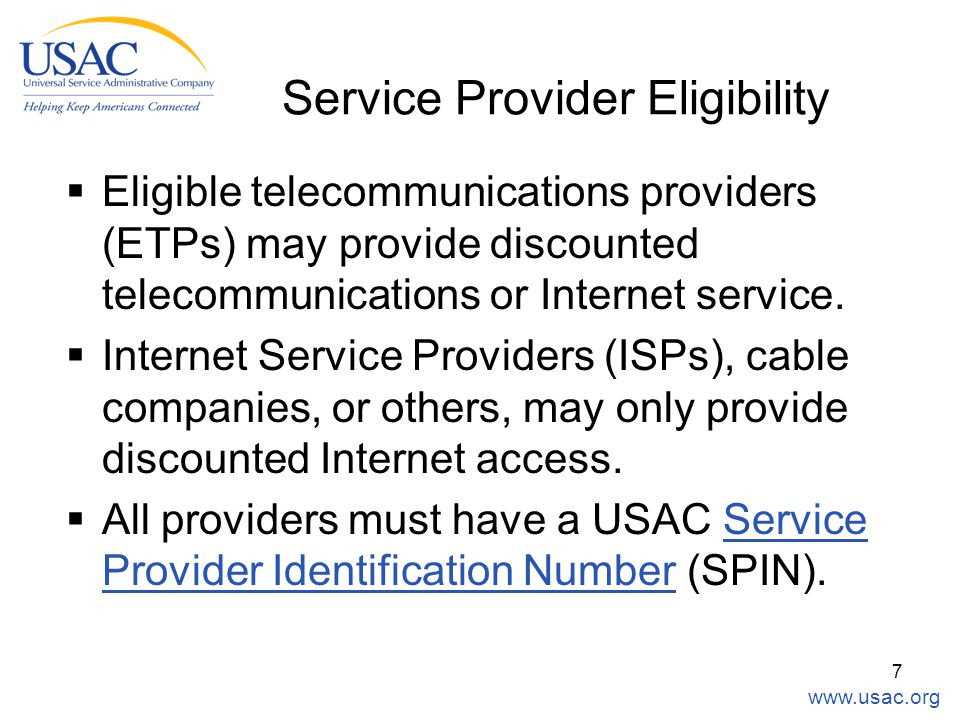 7  Eligible telecommunications providers (ETPs) may provide discounted telecommunications or Internet service.