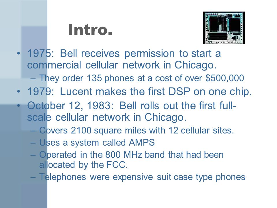 Intro. 1975: Bell receives permission to start a commercial cellular network in Chicago.