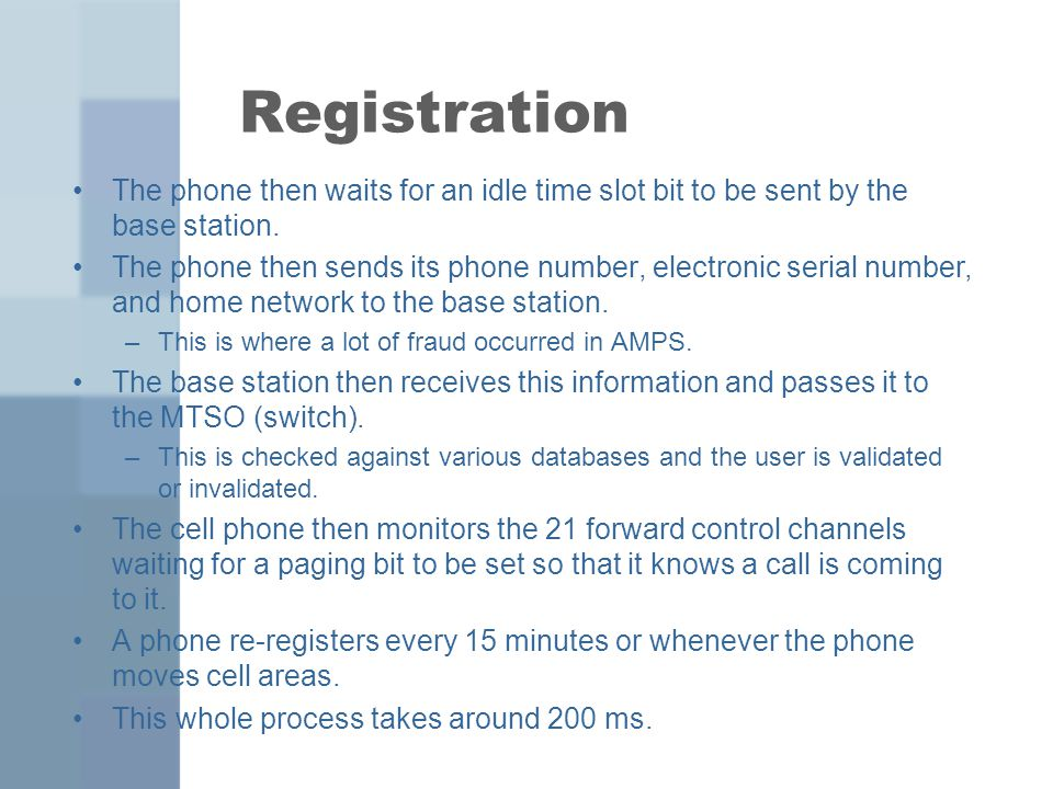 Registration The phone then waits for an idle time slot bit to be sent by the base station.