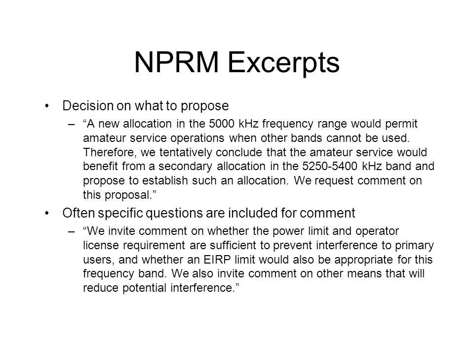 """NPRM Excerpts Decision on what to propose –""""A new allocation in the 5000 kHz frequency range would permit amateur service operations when other bands"""