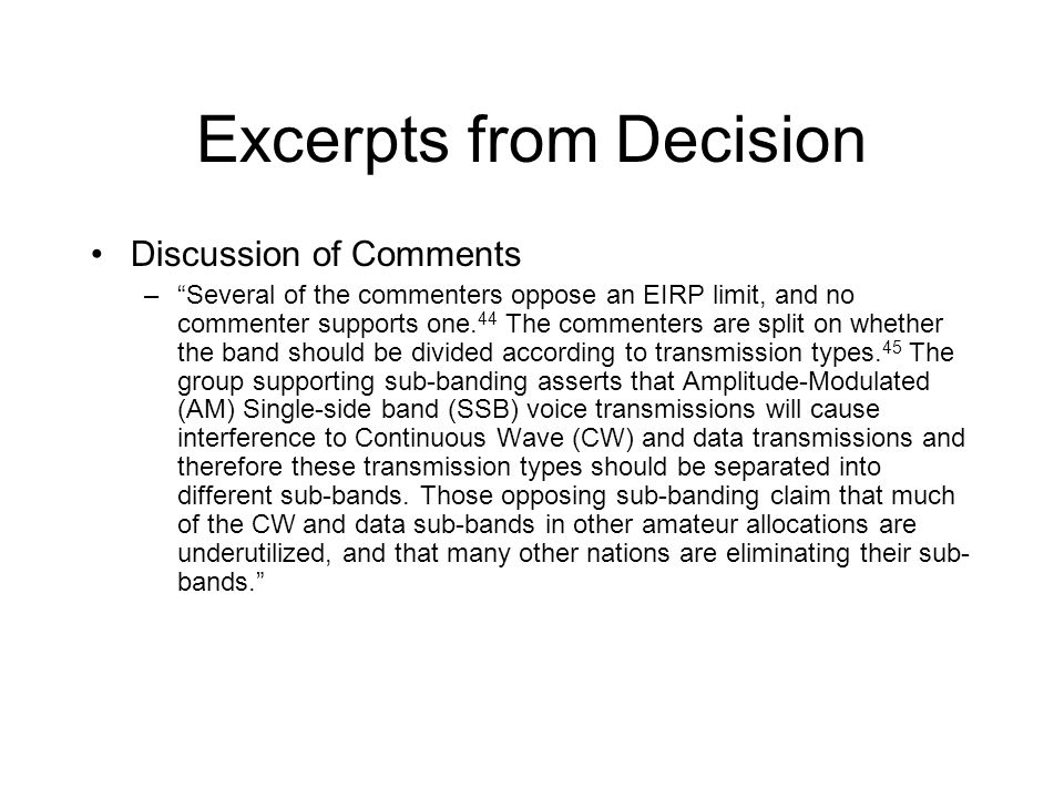 Excerpts from Decision Discussion of Comments – Several of the commenters oppose an EIRP limit, and no commenter supports one.