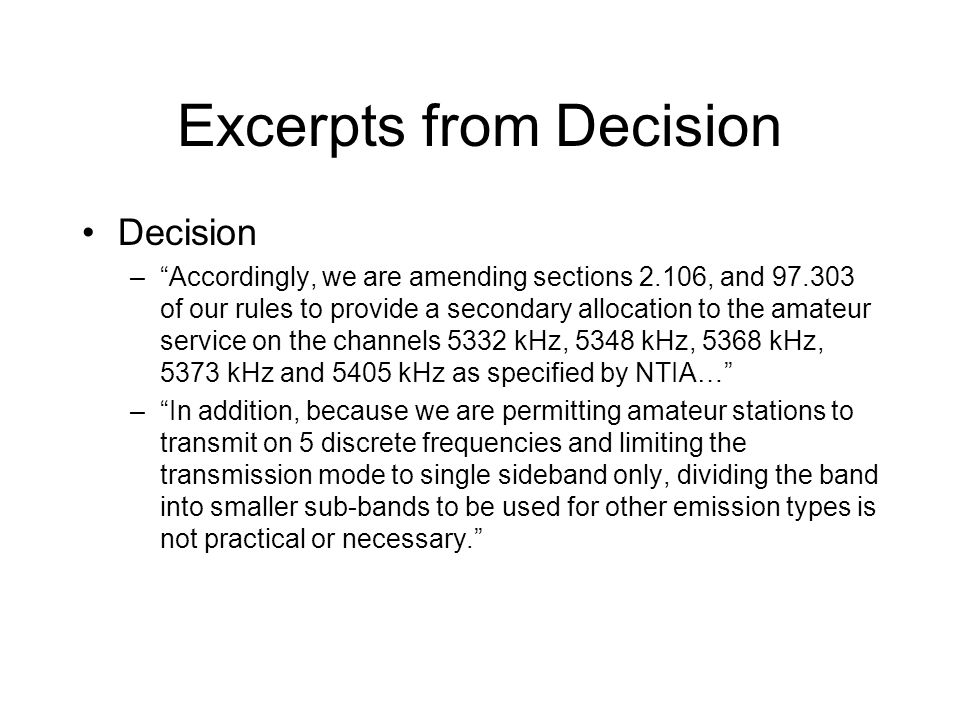 """Excerpts from Decision Decision –""""Accordingly, we are amending sections 2.106, and 97.303 of our rules to provide a secondary allocation to the amateu"""