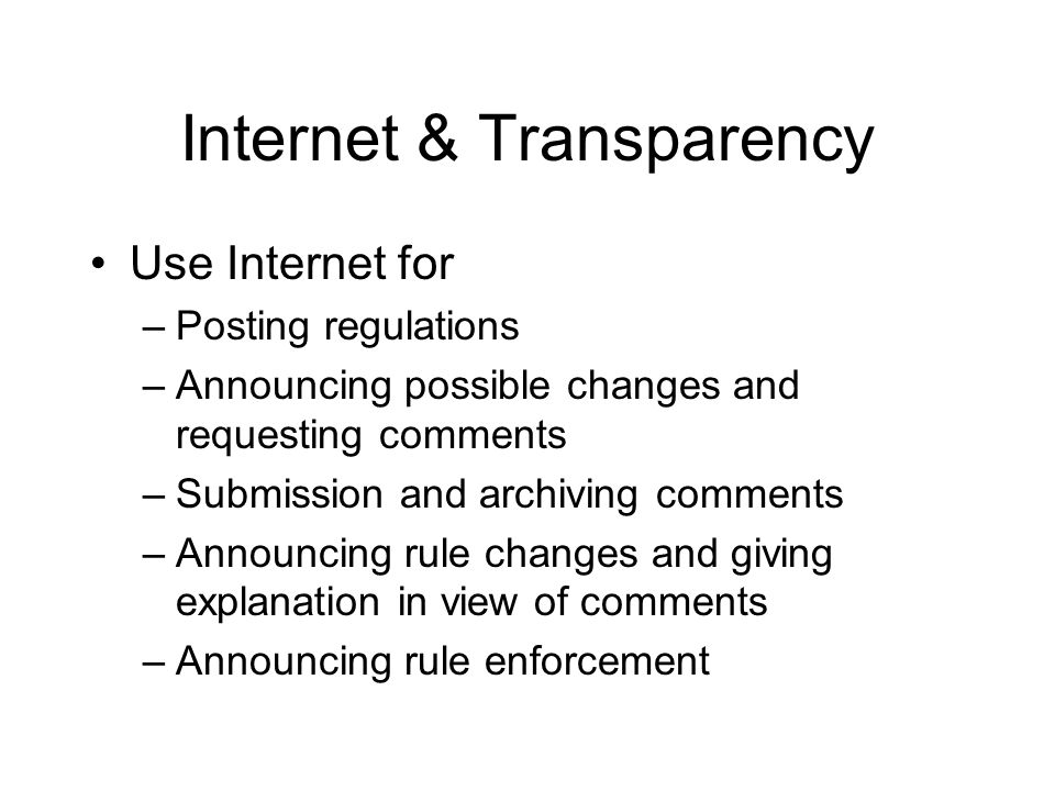 Internet use make lack credibility if archive is subject to tampering Suggest designing system with a clear audit trail that shows all changes and when they were made and by whom –Wikipedia history file may be good model Internet & Transparency