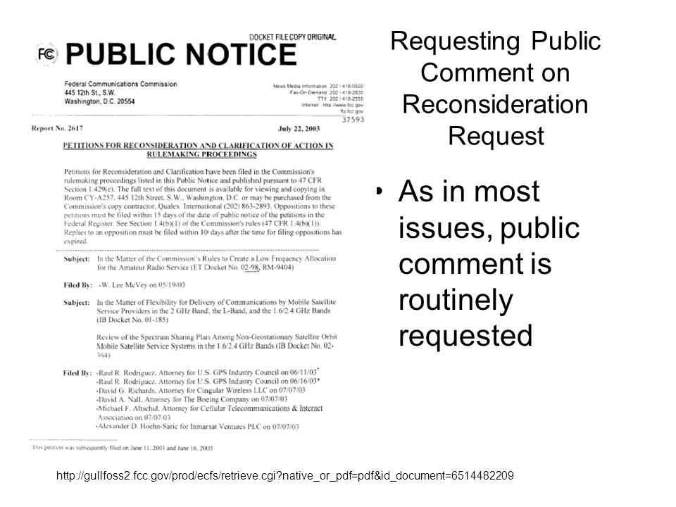 Requesting Public Comment on Reconsideration Request As in most issues, public comment is routinely requested http://gullfoss2.fcc.gov/prod/ecfs/retrieve.cgi?native_or_pdf=pdf&id_document=6514482209