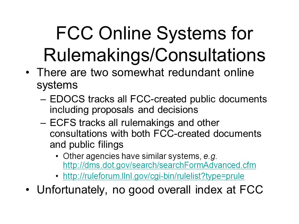 Index of Consultations Helpful Unfortunately, no FCC-wide index at present This is a partial index from one office Recommend agency-wide index http://www.fcc.gov/oet/info/docket_comments/ Link to comments