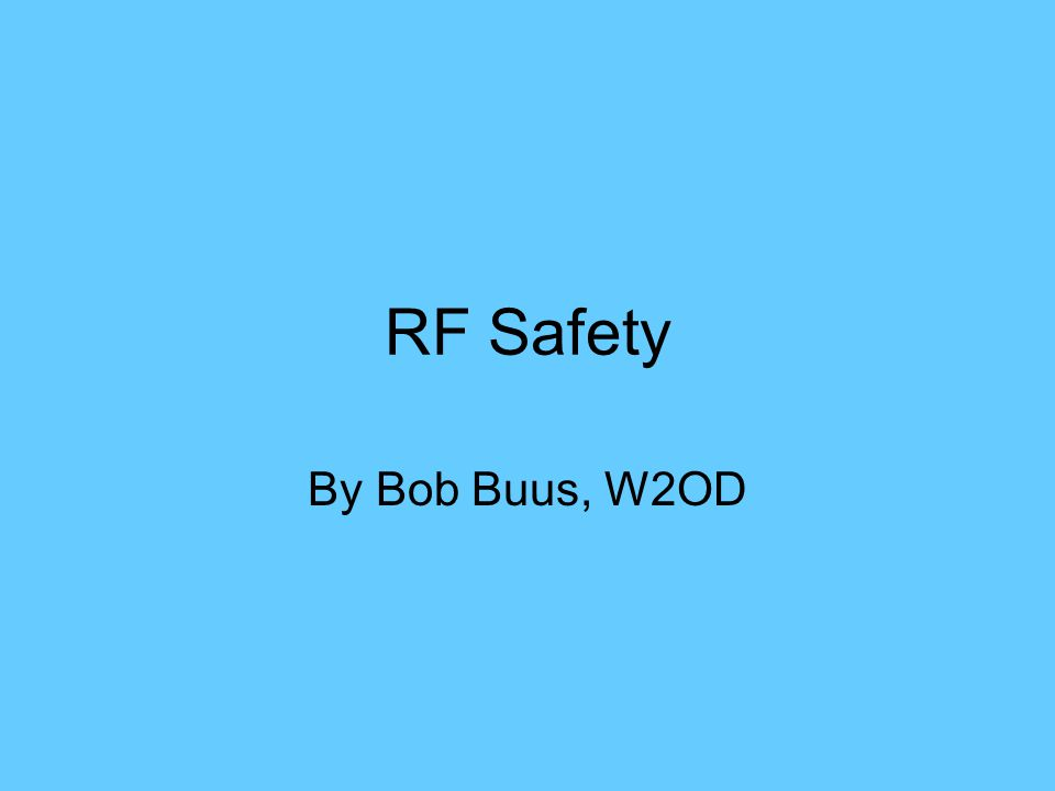 RF Safety By Bob Buus, W2OD
