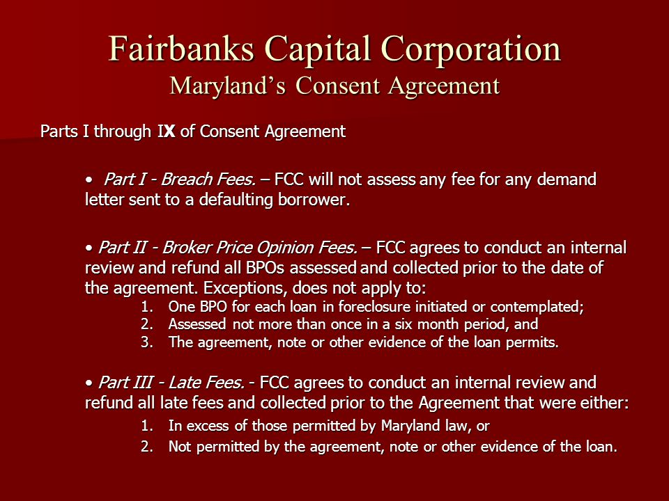 Fairbanks Capital Corporation Maryland's Consent Agreement Parts I through IX of Consent Agreement Part I - Breach Fees.