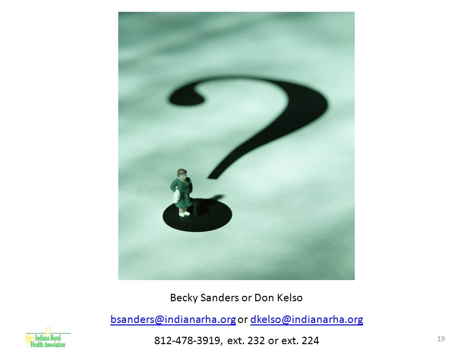 19 Becky Sanders or Don Kelso bsanders@indianarha.orgbsanders@indianarha.org or dkelso@indianarha.orgdkelso@indianarha.org 812-478-3919, ext.