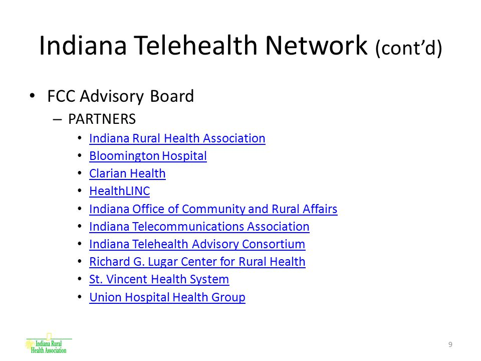 10 Indiana Telehealth Network (cont'd) Request for Information (RFI) – Released July 1 st, 2008 RFI Open Forum July 9 th, Landsbaum Center, Terre Haute, IN RFI Open Forum August 14 th, Honeywell Center, Wabash, IN – Responses due August 29 th, 2008 Request for Proposal (RFP) – October – November 2008 http://www.indianatelehealth.org/