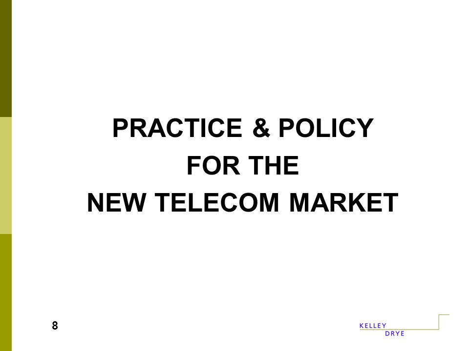 PRACTICE & POLICY FOR THE NEW TELECOM MARKET 8
