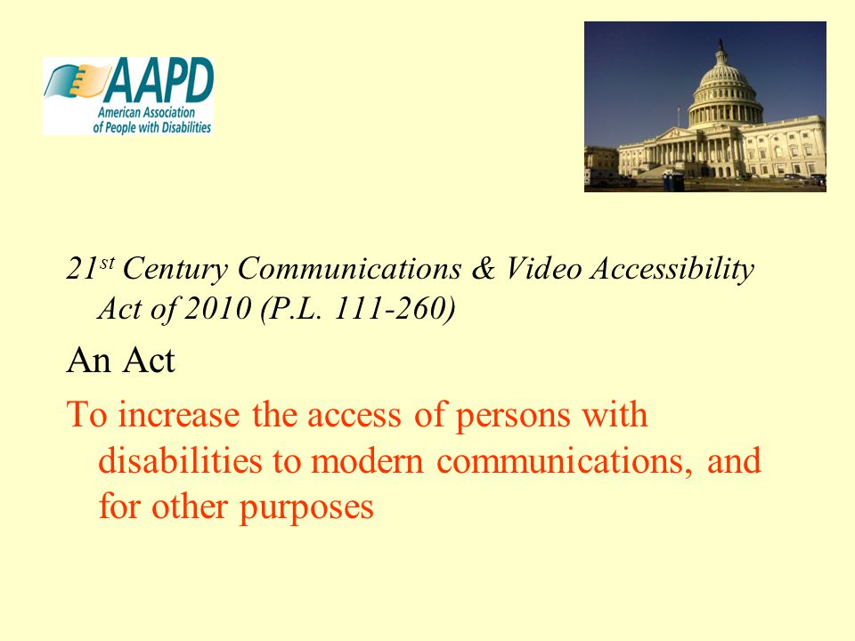 21 st Century Communications & Video Accessibility Act of 2010 (P.L.