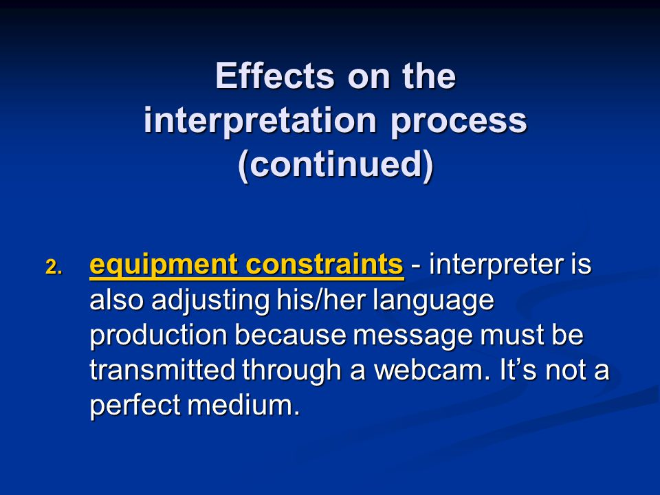 Effects on the interpretation process (continued) 2.