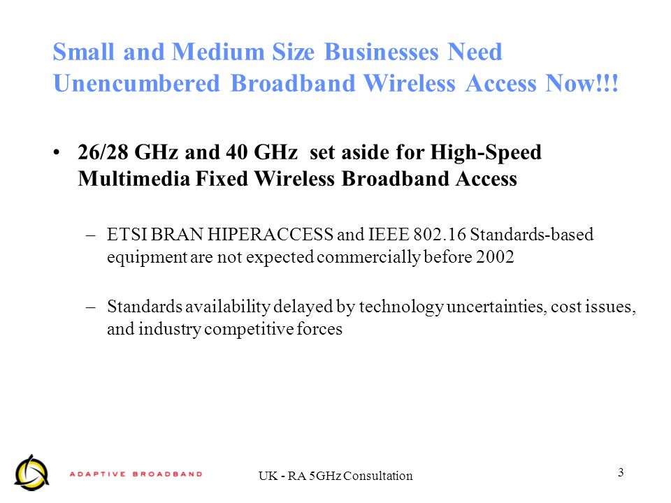 3 UK - RA 5GHz Consultation Small and Medium Size Businesses Need Unencumbered Broadband Wireless Access Now!!.