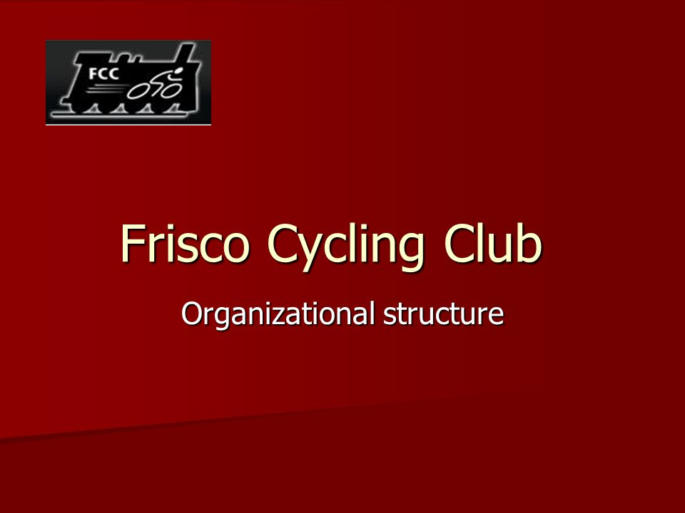 Frisco Cycling Club Organizational structure