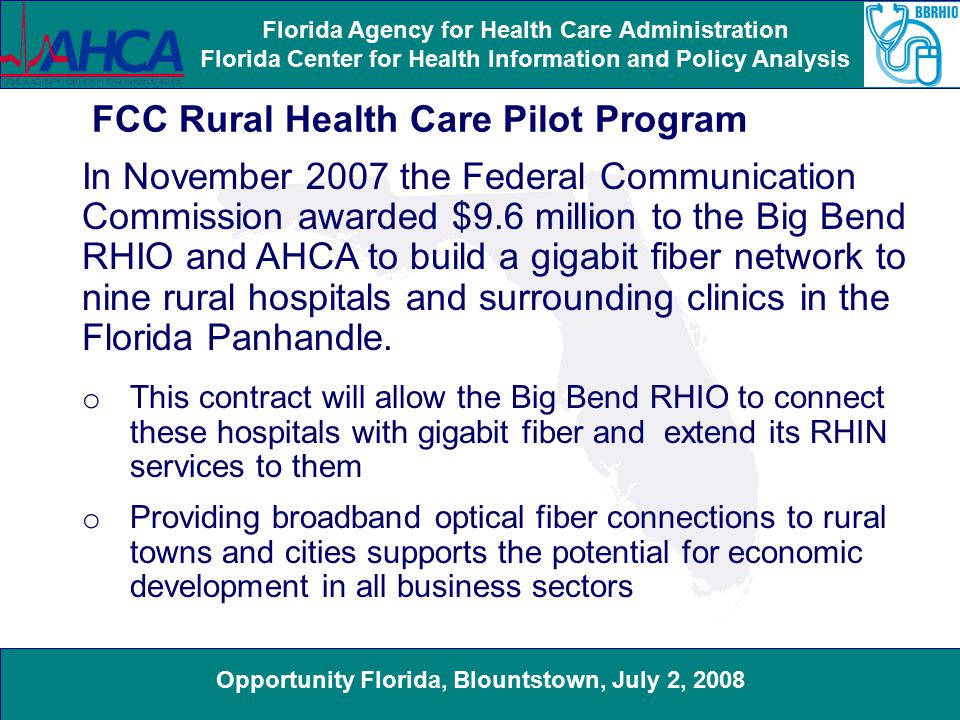 Opportunity Florida, Blountstown, July 2, 2008 Florida Agency for Health Care Administration Florida Center for Health Information and Policy Analysis Nationwide Network of Health Care Facilities