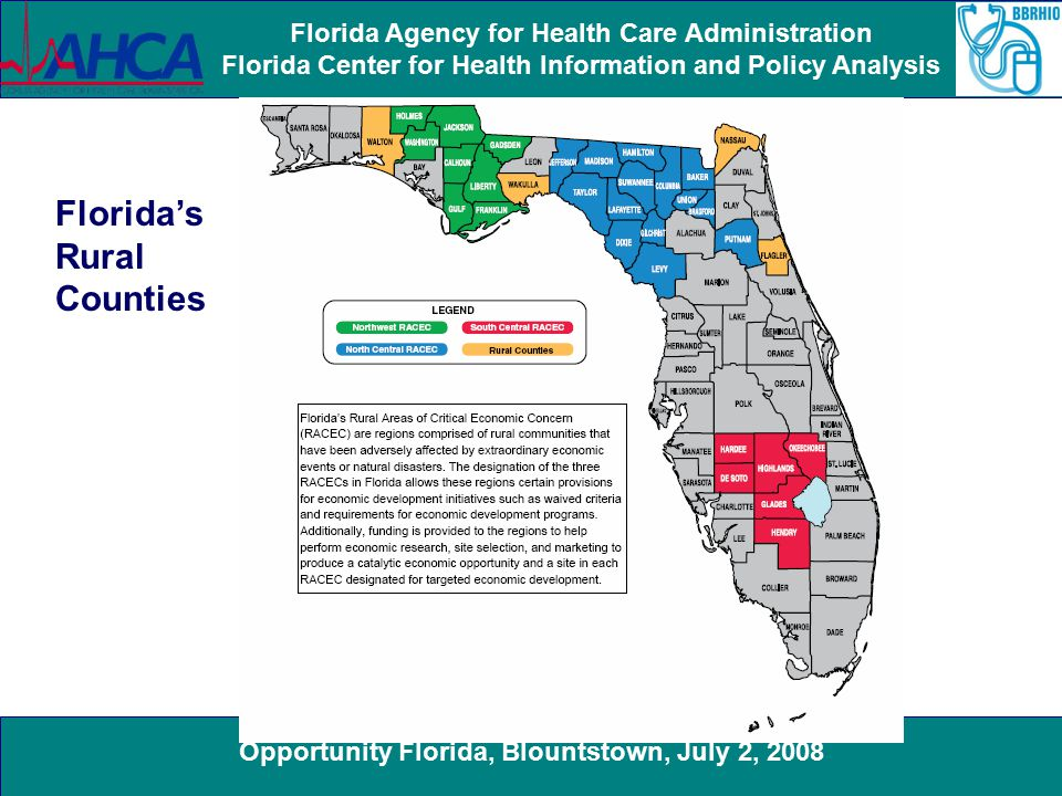 Opportunity Florida, Blountstown, July 2, 2008 Florida Agency for Health Care Administration Florida Center for Health Information and Policy Analysis Florida's Rural Counties