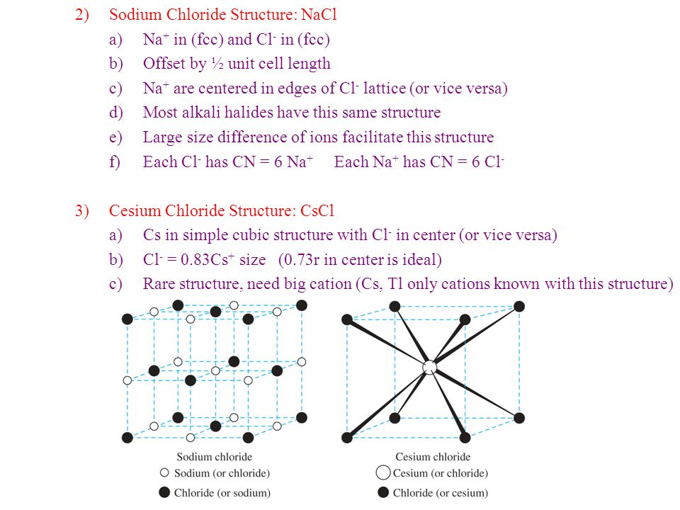 4)Zinc Blende Structure: ZnS a)Same as diamond structure with alternating Zn and S atoms b)Alternate: Zn and S each in (fcc) lattices combined so each ion is in a T d hole of the other lattice c)Stoichiometry: only ½ of the T d holes are occupied and ½ are vacant 5)Wurtzite Structure: ZnS a)Rarer than Zinc Blende structure for ZnS; formed at higher Temperatures b)Zn and S each in (hcp) lattices combined so each ion is in a T d hole of the other lattice c)Again, ½ of the T d holes are vacant