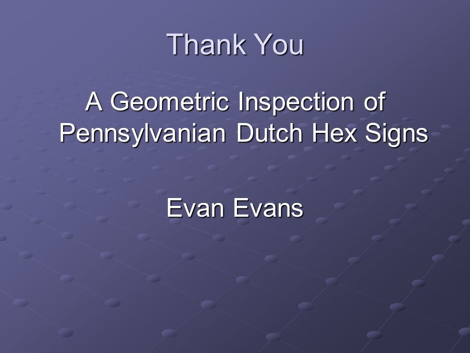 Thank You A Geometric Inspection of Pennsylvanian Dutch Hex Signs Evan Evans