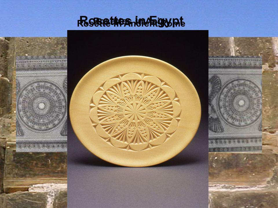 Rosettes in Egypt Rosettes in Asia Rosette in Ancient Rome