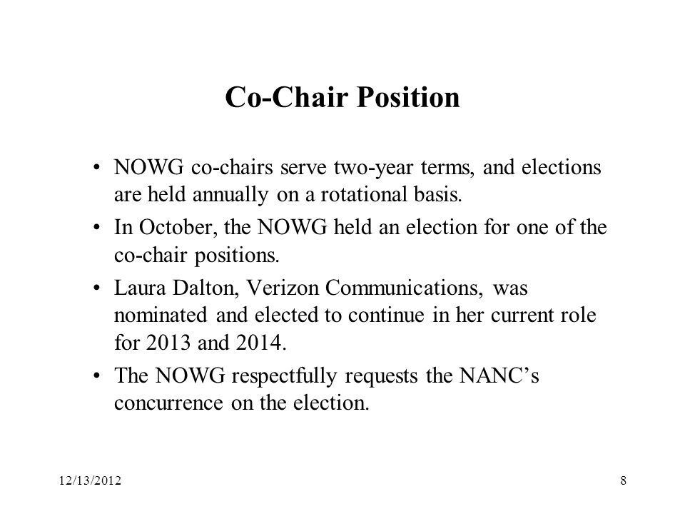 Co-Chair Position NOWG co-chairs serve two-year terms, and elections are held annually on a rotational basis.