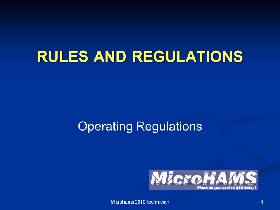 RULES AND REGULATIONS Operating Regulations Microhams 2010 Technician 1
