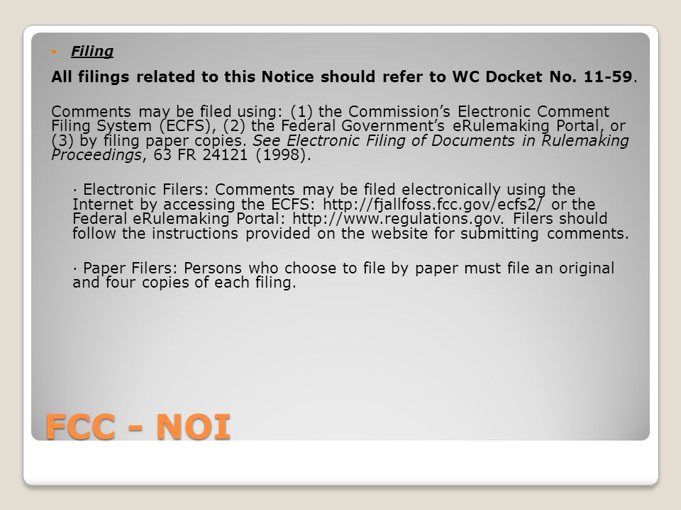 FCC - NOI Filing All filings related to this Notice should refer to WC Docket No.
