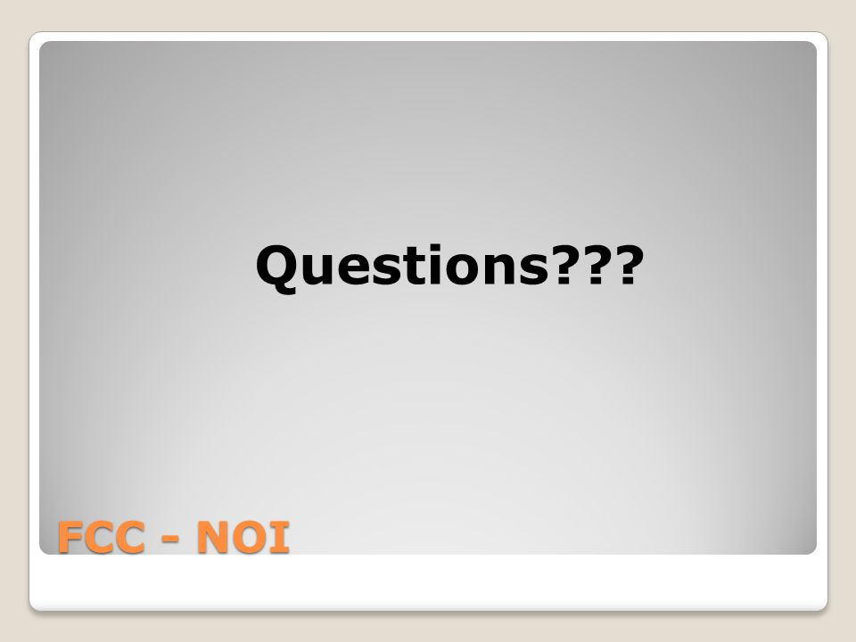 FCC - NOI Questions